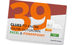 Have You Outgrown Excel And PowerPoint?