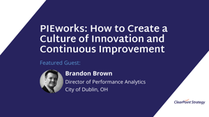 Recap of PIEworks: How to Create a Culture of Innovation and Continuous Improvement