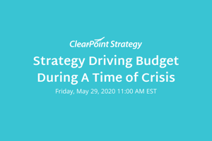 Virtual Event: Strategy Driving Budget During a Time of Crisis