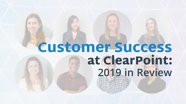 Customer Success at ClearPoint: 2019 in Review