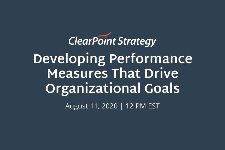 Developing Performance Measures that Drive Organizational Goals
