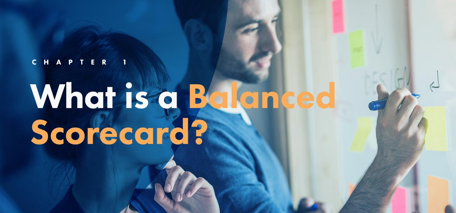 Chapter 1: What is a Balanced Scorecard?