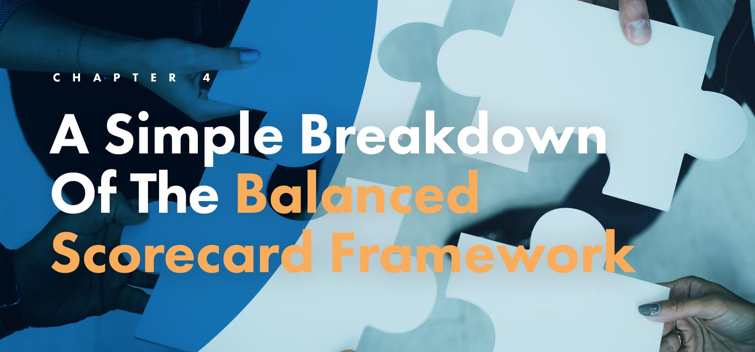 Chapter 4: A Simple Breakdown Of The Balanced Scorecard Framework