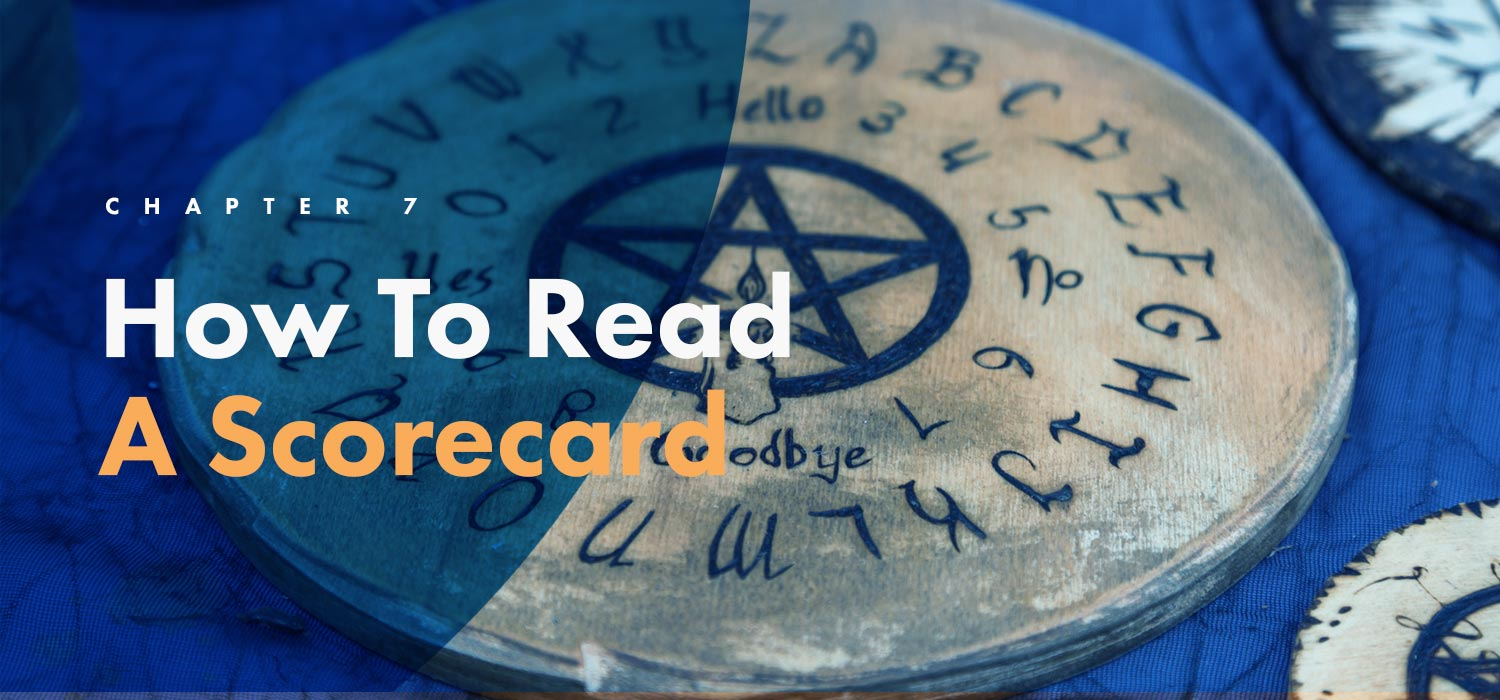 Chapter 7: How To Read A Scorecard