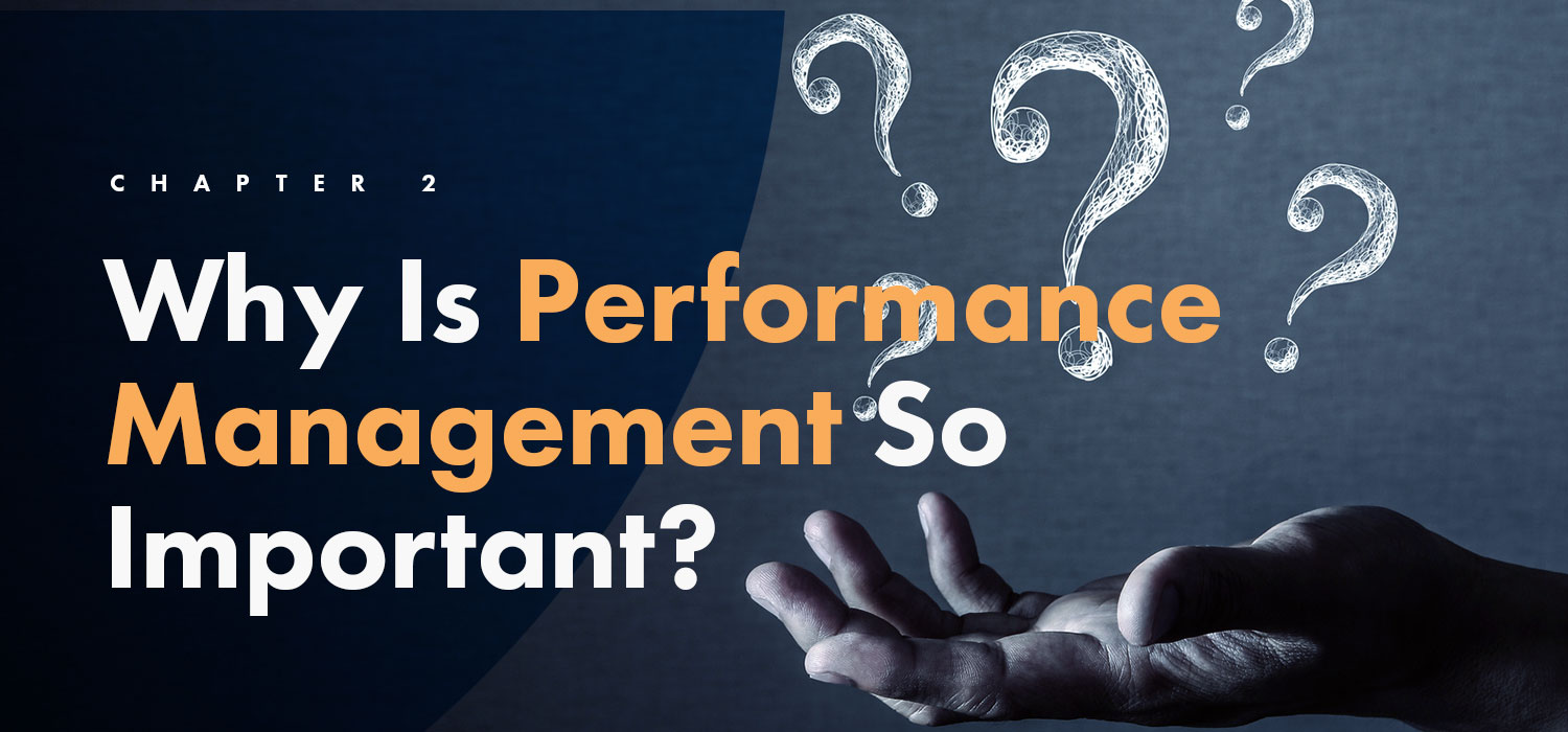 Chapter 2: Why Is Performance Management So Important?