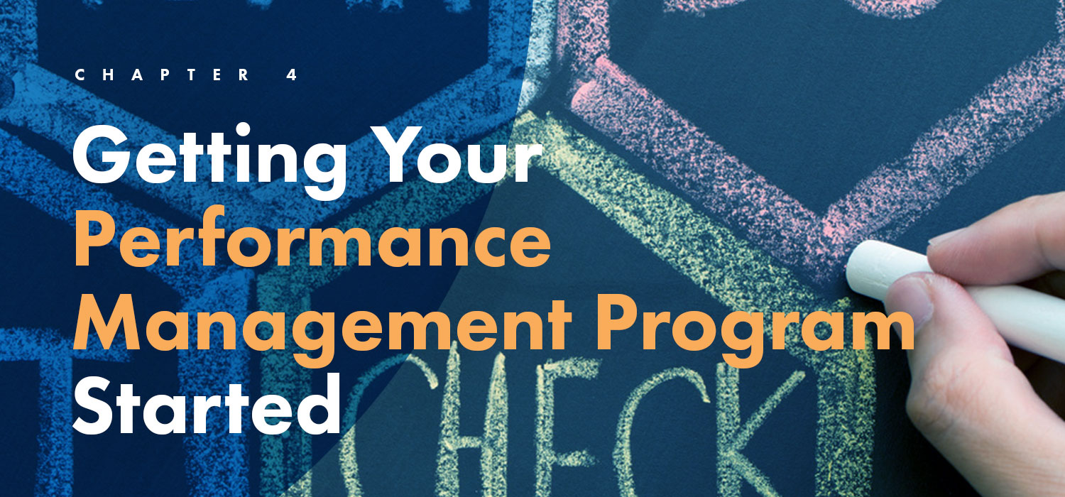 Chapter 4: Getting Your Performance Management Program Started