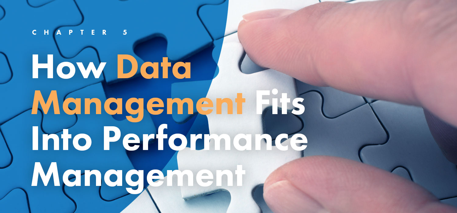 Chapter 5: How Data Management Fits Into Performance Management