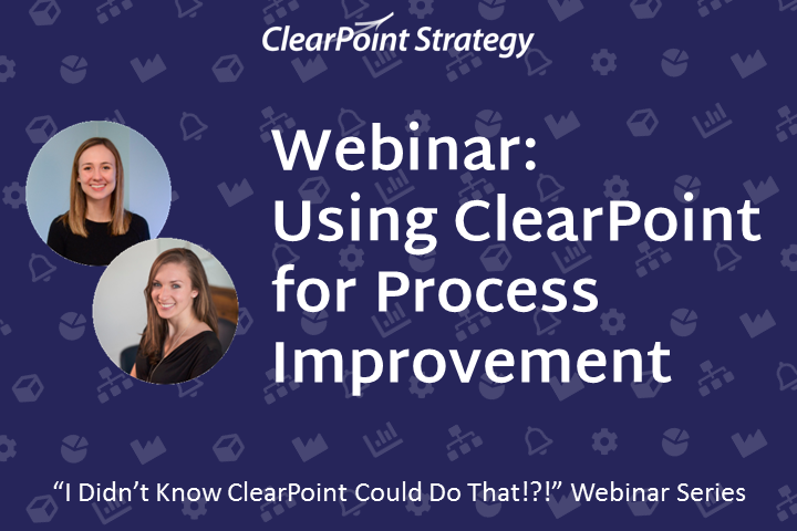 Using ClearPoint for Process Improvement
