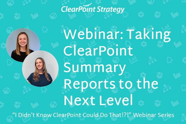 Taking ClearPoint Summary Reports to the Next Level